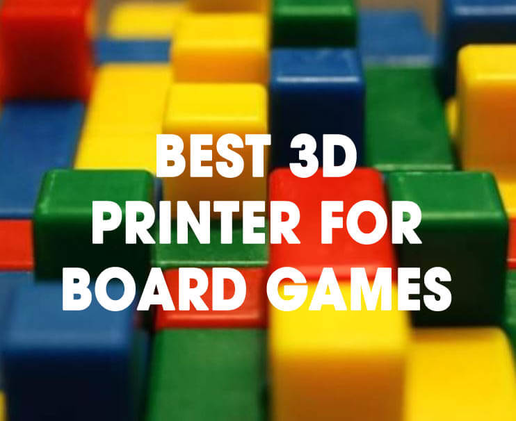 Best 3d Printer For Board Games